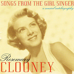 Songs From The Girl Singer: A Musical Autobiography (CD 2) - Rosemary Clooney
