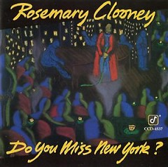 Do You Miss New York? - Rosemary Clooney