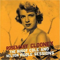 The Buddy Cole And Nelson Riddle Sessions (CD 2) - Rosemary Clooney