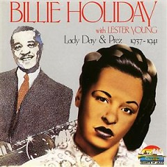 Lady Day And Prez 1937 - 1941 (CD 2) - Billie Holiday,Lester Young