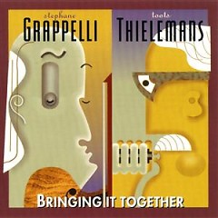 Bringing It Together - Stephanie Grappelli,Toots Thielemans