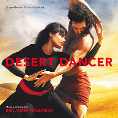Desert Dancer OST - Benjamin Wallfisch