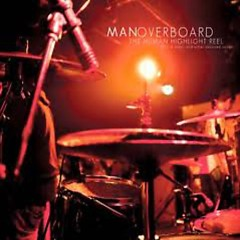 The Human Highlight Reel - Man Overboard