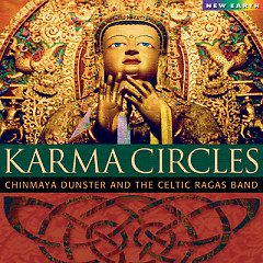 Karma Circles - Chinmaya Dunster,The Celtic Ragas Band