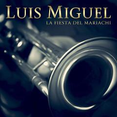 La Fiesta Del Mariachi (Single) - Luis Miguel