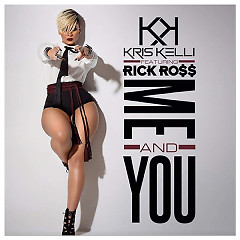 Me And You (Single) - Kris Kelli, Rick Ross