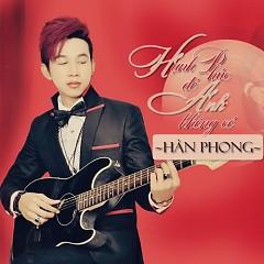 Album Hạnh Phúc Đó Anh Không Có - Hàn Phong