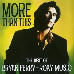 More Than This (CD1) - Bryan Ferry