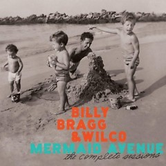 Mermaid Avenue: The Complete Sessions (CD2) - Billy Bragg,Wilco