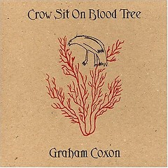 Crow Sit On Blood Tree - Graham Coxon