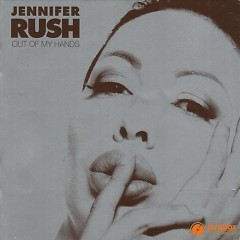 Out Of My Hands - Jennifer Rush