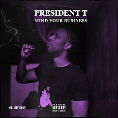 Mind Your Business (Single) - President T