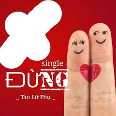 Đừng (Single) - Tào Lữ Phụ