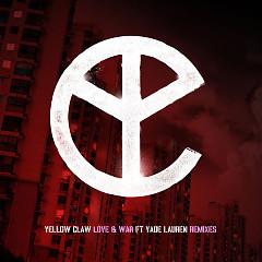 Love & War (Remixes) (EP) - Yellow Claw, Yade Lauren