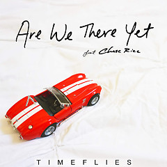 Are We There Yet (Single) - Timeflies