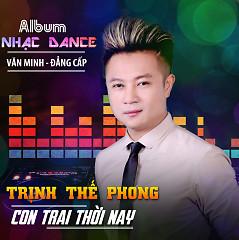 Trịnh Thế Phong Remix 2016