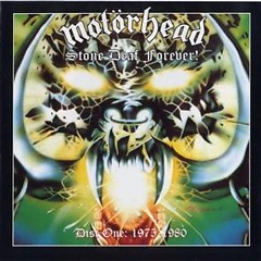 Stone Deaf Forever! 1975~1980 (Part 2) - Motorhead