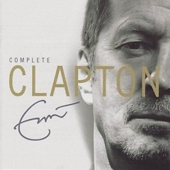 Complete Clapton (CD1)
