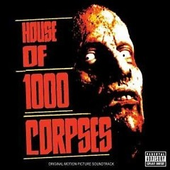 House Of 1000 Corpses (CD2) - Rob Zombie