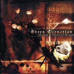 Journey To The End Of The Night - Green Carnation