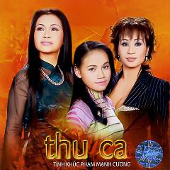 Thu Ca (Tình Khúc Phạm Mạnh Cương) - Various Artists