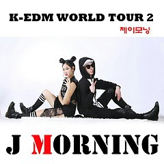 K-EDM World Tour 2 - J Morning