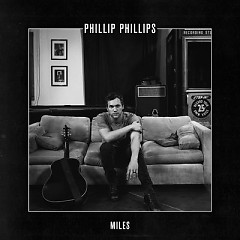 Miles (Single) - Phillip Phillips