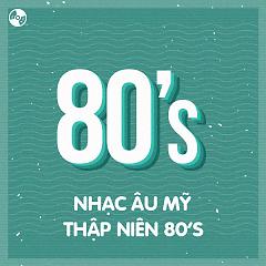 Nhạc Âu Mỹ Thập Niên 80's - Various Artists