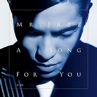 Mr.Jazz-A Song For You