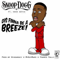 Dis Finna Be A Breeze! (Single) - Snoop Dogg