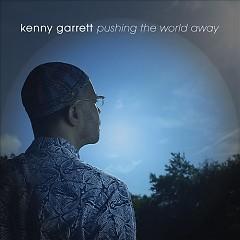 Pushing the World Away - Kenny Garrett