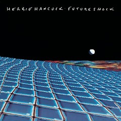 Future Shock - Herbie Hancock