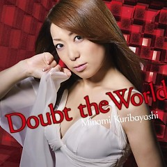 Doubt the World - Minami Kuribayashi
