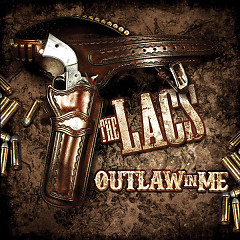 Outlaw In Me - The Lacs