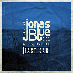 Fast Car (Single) - Jonas Blue