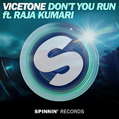 Don't You Run - Vicetone