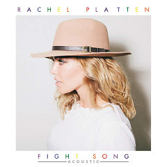 Fight Song (Acoustic) - Rachel Platten