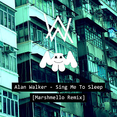 Sing Me To Sleep (Marshmello Remix) - Alan Walker
