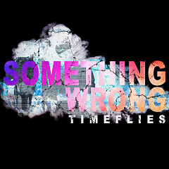 Something Wrong (Single) - Timeflies