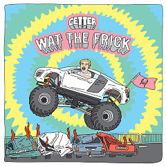 Wat The Frick EP - Getter