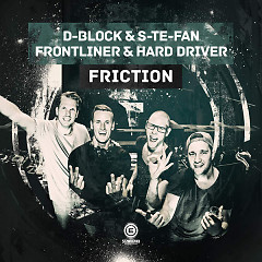 Friction - D-Block, S-te-Fan, Frontliner & Hard Driver