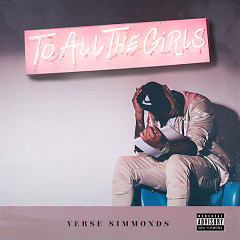 To All The Girls - Verse Simmonds