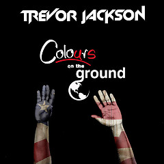 Colours On The Ground (Single) - Trevor Jackson