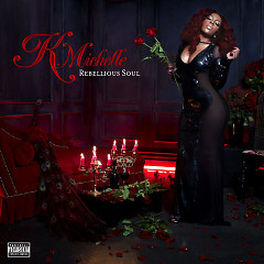 Rebellious Soul - K. Michelle