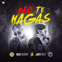 No Te Hagas (Single)