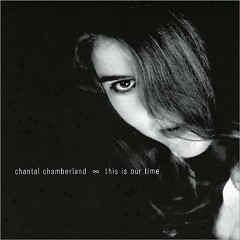 This Is Our Time - Chantal Chamberland