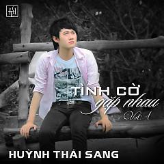 Tình Cờ Gặp Nhau - Huỳnh Thái Sang