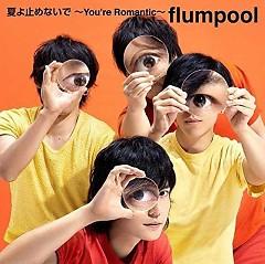 Natsu yo Tomenaide -You're Romantic- - flumpool