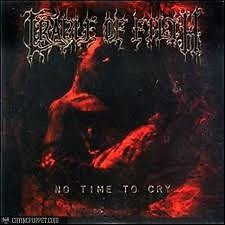 No Time To Cry - Cradle of Filth