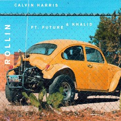 Rollin (Single) - Calvin Harris